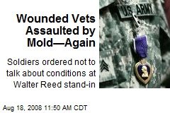 Wounded Vets Assaulted by Mold—Again