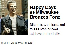 Happy Days as Milwaukee Bronzes Fonz