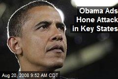Obama Ads Hone Attack in Key States