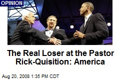 The Real Loser at the Pastor Rick-Quisition: America