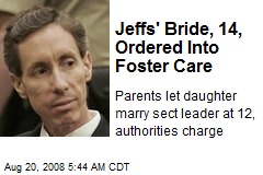 Jeffs' Bride, 14, Ordered Into Foster Care