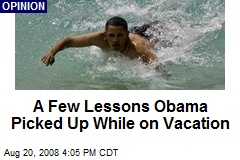 A Few Lessons Obama Picked Up While on Vacation