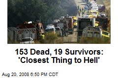 153 Dead, 19 Survivors: 'Closest Thing to Hell'