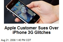 Apple Customer Sues Over iPhone 3G Glitches