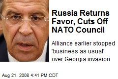 Russia Returns Favor, Cuts Off NATO Council