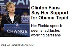 Clinton Fans Say Her Support for Obama Tepid