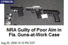 NRA Guilty of Poor Aim in Fla. Guns-at-Work Case