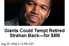 Giants Could Tempt Retired Strahan Back—for $8M