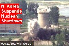 N. Korea Suspends Nuclear Shutdown