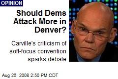 Should Dems Attack More in Denver?