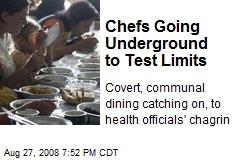 Chefs Going Underground to Test Limits