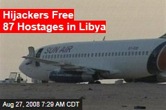 Hijackers Free 87 Hostages in Libya