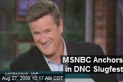 MSNBC Anchors in DNC Slugfest