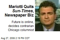 Mariotti Quits Sun-Times , Newspaper Biz