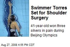 Swimmer Torres Set for Shoulder Surgery