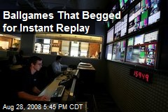 Ballgames That Begged for Instant Replay