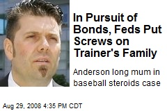 In Pursuit of Bonds, Feds Put Screws on Trainer's Family