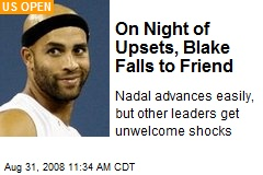On Night of Upsets, Blake Falls to Friend