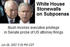 White House Stonewalls on Subpoenas