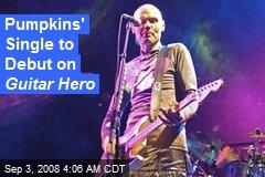 Pumpkins' Single to Debut on Guitar Hero