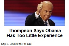 Thompson Says Obama Has Too Little Experience