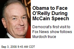 Obama to Face O'Reilly During McCain Speech