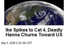 Ike Spikes to Cat 4, Deadly Hanna Churns Toward US