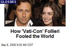 How 'Vati-Con' Follieri Fooled the World