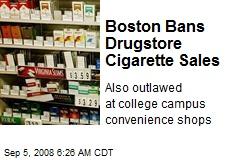 Boston Bans Drugstore Cigarette Sales