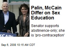 Palin, McCain Differ on Sex Education