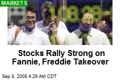 Stocks Rally Strong on Fannie, Freddie Takeover