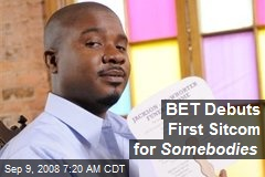 BET Debuts First Sitcom for Somebodies