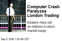Computer Crash Paralyzes London Trading