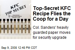Top-Secret KFC Recipe Flies the Coop for a Day