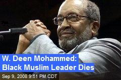 W. Deen Mohammed: Black Muslim Leader Dies