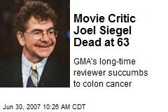 Movie Critic Joel Siegel Dead at 63