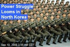 Power Struggle Looms in North Korea