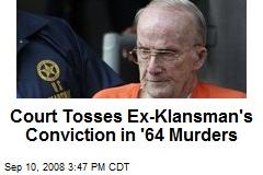 Court Tosses Ex-Klansman's Conviction in '64 Murders