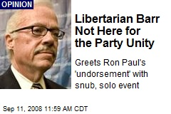 Libertarian Barr Not Here for the Party Unity