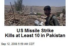 US Missile Strike Kills at Least 10 in Pakistan
