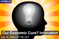 Our Economic Cure? Innovation