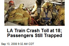 LA Train Crash Toll at 18; Passengers Still Trapped