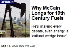 Why McCain Longs for 19th Century Fuels