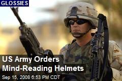 US Army Orders Mind-Reading Helmets