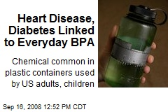 Heart Disease, Diabetes Linked to Everyday BPA