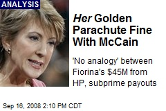 Her Golden Parachute Fine With McCain