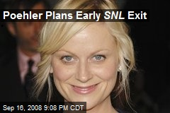 Poehler Plans Early SNL Exit