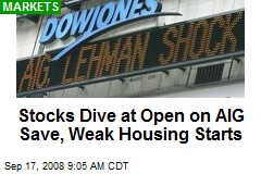 Stocks Dive at Open on AIG Save, Weak Housing Starts