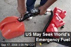 US May Seek World's Emergency Fuel