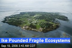 Ike Pounded Fragile Ecosystems